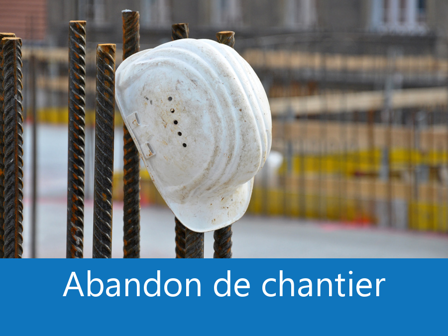 solution abandon de chantier 21, chantier à l'arrêt Dijon, abandon chantier Côte-d'Or, expert indépendant Dijon,